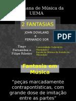 Fantasias Jhon Dowland e Fernando Sor