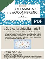Videollamada o Videoconferencia