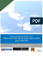 Prensa Escrita en el País Vasco. PROCESO DE DEMOCRATIZACION. QUE HACER
