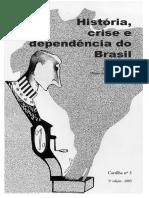 Cartilha 03 - História, Crise e Dependência Do Brasil