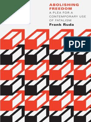 Frank Ruda Abolishing Freedom A Plea For A Contemporary