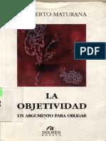 Maturana Humberto - La Objetividad Un Argumento Para Obligar
