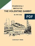 StarCrystal, Episode 1 - Mertactor, The Volentine Gambit