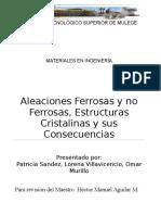 Aleaciones Ferrosas y No Ferrosas, Estructuras Cristalinas y Sus Consecuencias (Equipo 3)