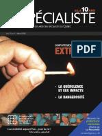 Vol 10 no 1 Le Spécialiste, Le magazine de la FMSQ , Vol. 10 no. 1 – mars 2008. Édition spéciale mettant en vedette des «Comportements Extrêmes», incluant l'alléguée «quérulence et ses impacts», et «la dangerosité»
