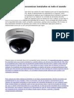 C?maras CCTV se encuentran instalados en todo el mundo