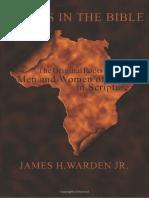 James H. Warden Jr. Blacks in the Bible the Original Roots of Men & Women of Color in Scripture