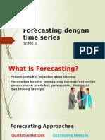 TOPIK 2_Forecasting Dengan Time Series