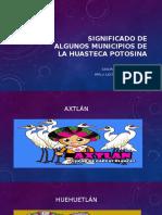 Significado de Algunos Municipios de La Huasteca Potosina