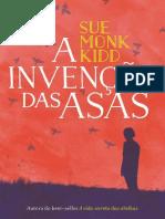 A Invencao Das Asas - Sue Monk Kidd