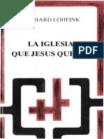 LOHFINK, G.-La Iglesia que Jesús queria- Colección Cristianismo y Sociedad- Desclee de Brouwer- Bilbao-1986.pdf
