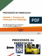 Processo de Fabricação Por Metalurgia