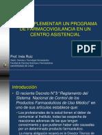 Como Implementar Un Programa de Farmacovigilancia En Un Centro Asistencial. I. Ruiz