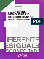 4-García Canclini - Diferentes Desiguales y Desconectados