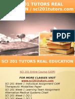 SCI 201 TUTORS Real Education - Sci201tutors.com