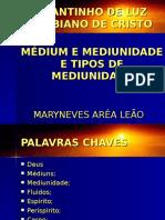Medium e Mediunidade e Tipos de Mediunidade