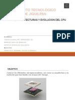 TIPOS DE ARQUITECTURAS Y EVOLUCION DEL CPU.pptx