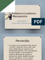 Aula - O Problema Economico Do Masoquismo