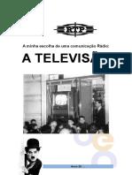 A minha escolha de uma comunicação rádio - A Televisão
