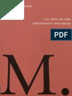 Machado de Assis, Cem Anos de Uma Cartografia Inacabada