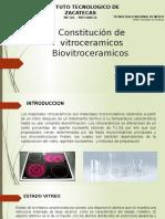 Constitución de Vitroceramicos Biovidrios y Biovitroceramicos