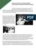 Documentales Fotograficos De Boda, Fotógrafo Bodas Barna. Fotografo Bodas Madrid. Fotografo De Bodas Malaga. Fotografo