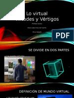 Lo virtual. Virtudes y Vértigosf.pptx