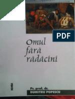 Dumitru Popescu - Omul Fara Radacini
