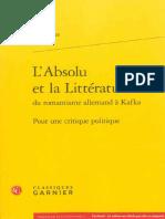 Éric Lecler-LAbsolu Et La Littérature Du Romantisme Allemand à Kafka. Pour Une Critique Politique