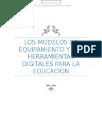 Los Modelos de Equipamiento y Las Herramientas Digitales Para La Educacion