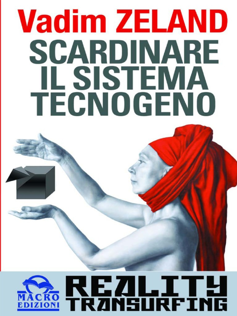 Vadim Zeland - Scardinare Il Sistema Tecnogeno 456054f7839d