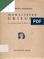 Mondolfo - Moralistas Griegos. La Conciencia Moral de Homero a Epicuro.