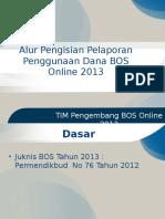 Alur Pengisian Pelaporan Penggunaan Dana BOS Online 2014