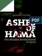 Raphael Lefevre-Ashes of Hama_ The Muslim Brotherhood in Syria-Oxford University Press (2013).pdf