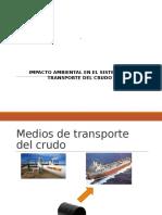 Impacto Ambiental  de los Medios de Transporte del Crudo