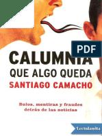 Calumnia Que Algo Queda - Santiago Camacho