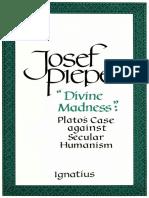 Divine Madness__ Plato's Case Against Secular Humanism - Josef Pieper