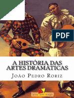 A Historia Das Artes Dramaticas - Roriz, Joao Pedro