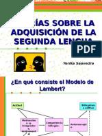 TEORÍAS SOBRE LA ADQUISICIÓN DE LA SEGUNDA LENGUA