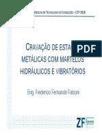 1-Fred Falconi-Cravação de Estacas Metálicas Com Martelos Hidráulicos e Vibratórios