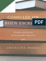 Prose Francine - Como Lee Un Buen Escritor.pdf