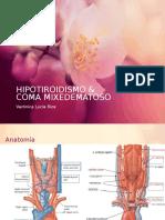 Hipotiroidismo & Coma Mixedematoso