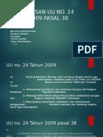 Presentasi Uu No.24 Pasal 38