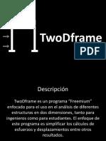231846189-TwoDframe