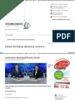 Eleitor formaliza denúncia contra o noticiário desequilibrado do JN - Viomundo - O que você não vê na mídia.pdf