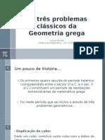 Os Três Problemas Clássicos Da Geometria Grega