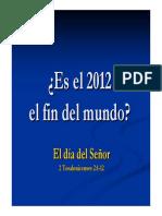 El Día del señor ¿el 2012?