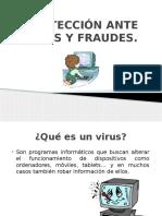 Protección Ante Virus y Fraudes