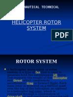 Rotor System-razon, Manugas