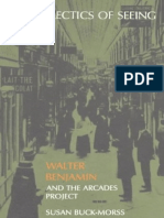 Susan Buck Morss the Dialectics of Seeing Walter Benjamin and the Arcades Project